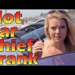 """Hot girl """"gài bẫy"""" người đàn ông khác ăn trộm xe ô tô"""
