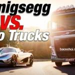 Cuộc đua gay gấn giữa xe tải Volvo và siêu xe Koenigsegg One:1