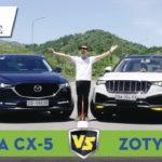 Xe Trung quốc Zotye Z8 so với Mazda CX5 xe nào hơn .