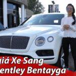 Đánh giá xe siêu sang Bentley Bentayga 20 tỷ cùng Phương Trần